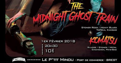 The Midnight Ghost Train + Komatsu