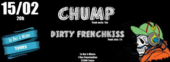 Chump + Dirty Frenchkiss