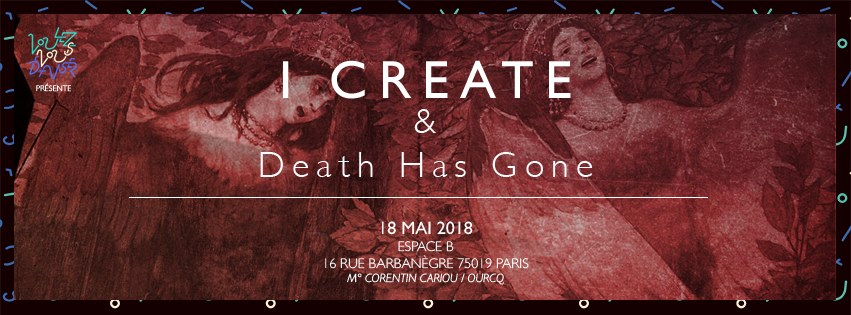I Create & Death has Gone