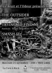The Outsider / Trying To Find Me / Smash It