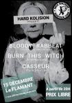 Bloody Rabbeat / Burn This Witch / Casseurs