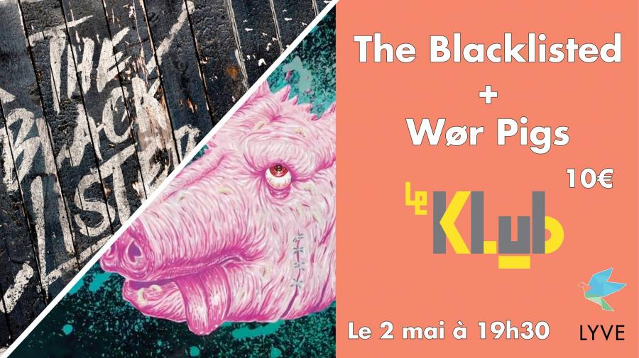 The Blacklisted et Wør Pigs au Klub