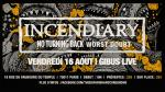 Incendiary + No Turning Back + Worst Doubt +