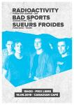 Radioactivity • Bad Sports • Sueurs Froides