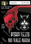 No Vale Nada /Dirty Rodeo /Murder at the Poney